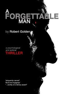 A Forgettable Man: A Psychological and Political Thriller