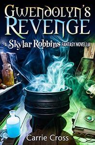 Gwendolyn's Revenge, a Skylar Robbins Fantasy Novella