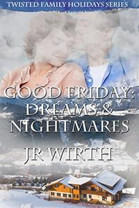 Good Friday: Dreams and Nightmares