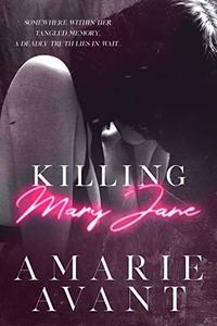 Killing Mary Jane: A Dark Romantic Thriller