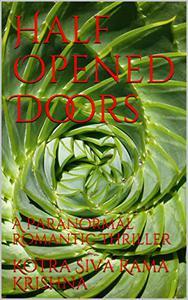 Half Opened Doors: A Paranormal Romantic Thriller