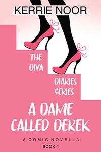 A Dame Called Derek: A Romantic Comedy With No Age Limit