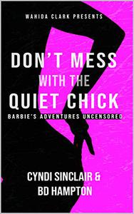 Don't Mess With The Quiet Chick: Barbie's Adventure