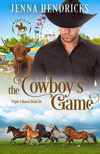 The Cowboy's Game: Clean & Wholesome Cowboy Romance