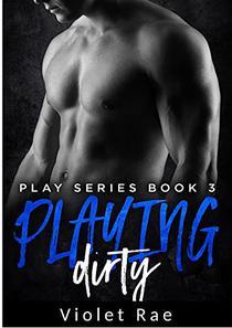 Playing Dirty (A Mature Couple Steamy Instalove Novel)