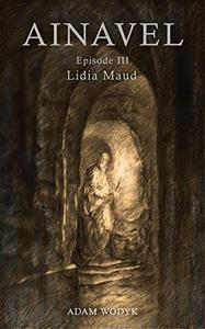 Ainavel: Episode 3 - Lidia Maud