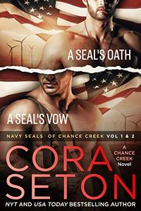 Navy SEALs of Chance Creek Vol 1 & 2