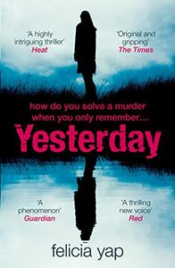 Yesterday: The phenomenal debut thriller of secrets, lies and betrayal