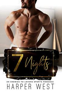 7 Nights: An Enemies to Lovers Standalone Sports Romance