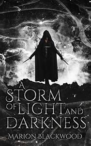 A Storm of Light and Darkness