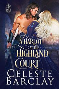 A Harlot at the Highland Court