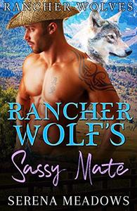 Rancher Wolf's Sassy Mate: