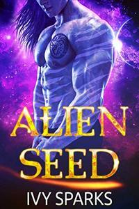 Alien Seed: A Sci-Fi Alien Romance
