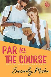 Par for the Course : A Sweet Orchard High Romance