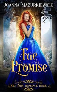 Fae Promise: Adult Fairy Tale Romance Book 2