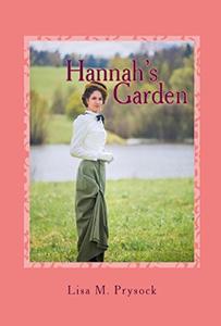 Hannah's Garden: A Turn of the Century Love Story