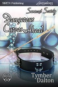Dangerous Curves Ahead [Suncoast Society]