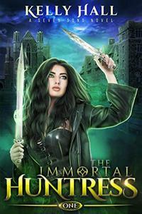 The Immortal Huntress: An Urban Fantasy Action Adventure