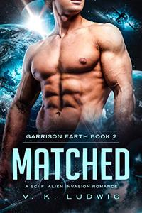 Matched: A Sci-Fi Alien Invasion Romance
