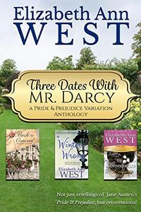 Three Dates with Mr. Darcy: A Pride and Prejudice Variation Anthology