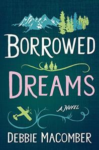 Borrowed Dreams: A Novel