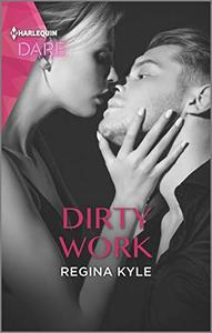 Dirty Work: A Steamy Workplace Romance