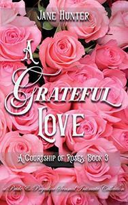 A Grateful Love: A Pride and Prejudice Sensual Intimate