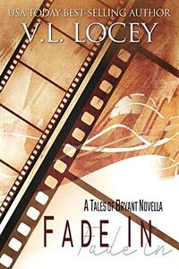 Fade In : A Tales of Bryant Novella #1