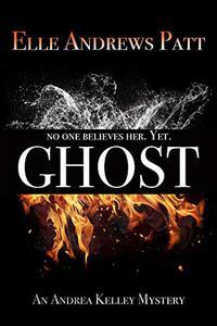 Ghost: An Andrea Kelley Mystery