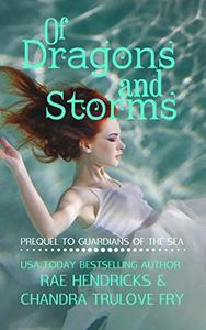 Of Dragons and Storms: Prequel to Guardians of the Sea Series