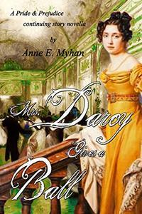Mrs. Darcy Gives a Ball: A Pride & Prejudice continuing story novella