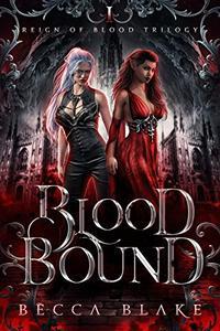 Blood Bound: A Dark Urban Fantasy Novel