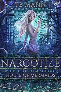 Narcotized: House of Mermaids