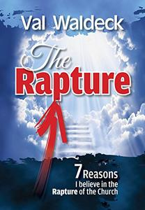 The Rapture: 7 Reasons I Believe in the Rapture of the Church