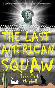 The Last American Squaw