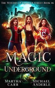 Magic Underground: An Urban Fantasy Action Adventure