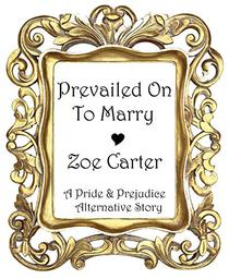 Prevailed On To Marry