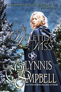 A Yuletide Kiss: A Warrior Maids of Rivenloch short story