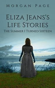 Eliza Jeans's Life Stories: The Summer I Turned Sixteen