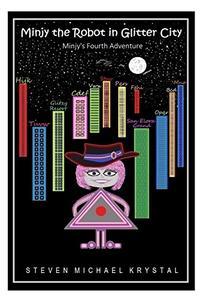 Minjy the Robot in Glitter City: Minjy's Fourth Adventure