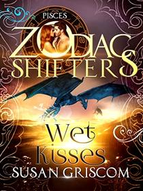 Wet Kisses: A Zodiac Shifters Paranormal Romance: Pisces
