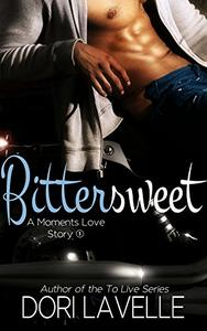 Bittersweet (Moments Book 3): A Moments Love Story