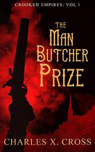 The Man-Butcher Prize: An Epic Fantasy Novel