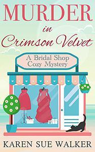 Murder in Crimson Velvet: A Bridal Shop Cozy Mystery