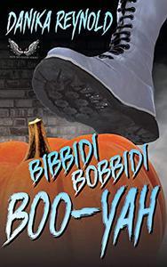 Bibbidi Bobbidi BooYah: Not So Good Cinderella Retelling