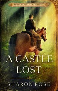 A Castle Lost: Castle in the Wilde - An Early Days Novella