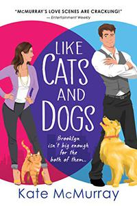 Like Cats and Dogs: An Enemies to Lovers Romantic Comedy
