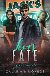 Loves Fate: Triad: Book Three