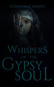Whispers of the Gypsy Soul