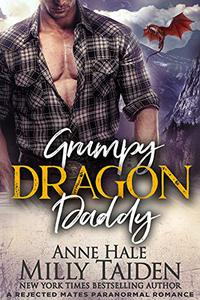 Grumpy Dragon Daddy: A Rejected Mates Paranormal Romance